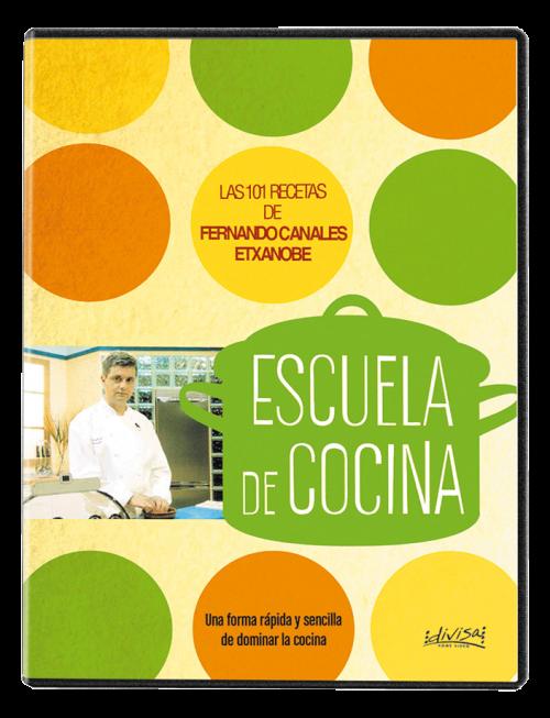 Escuela de cocina : Las 101 mejores recetas de Fernando Canales Etxanobe