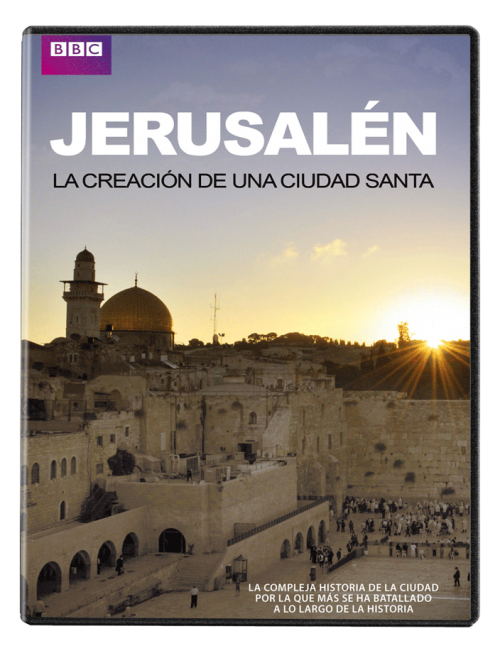 Jerusalén: La creación de una ciudad santa